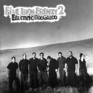 Five Iron Frenzy 2: Electric Boogaloo - Click to view!