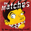 E. Von Dahl Killed The Locals - The Matches
