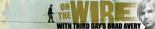 On The Wire With Third Day's Brad Avery